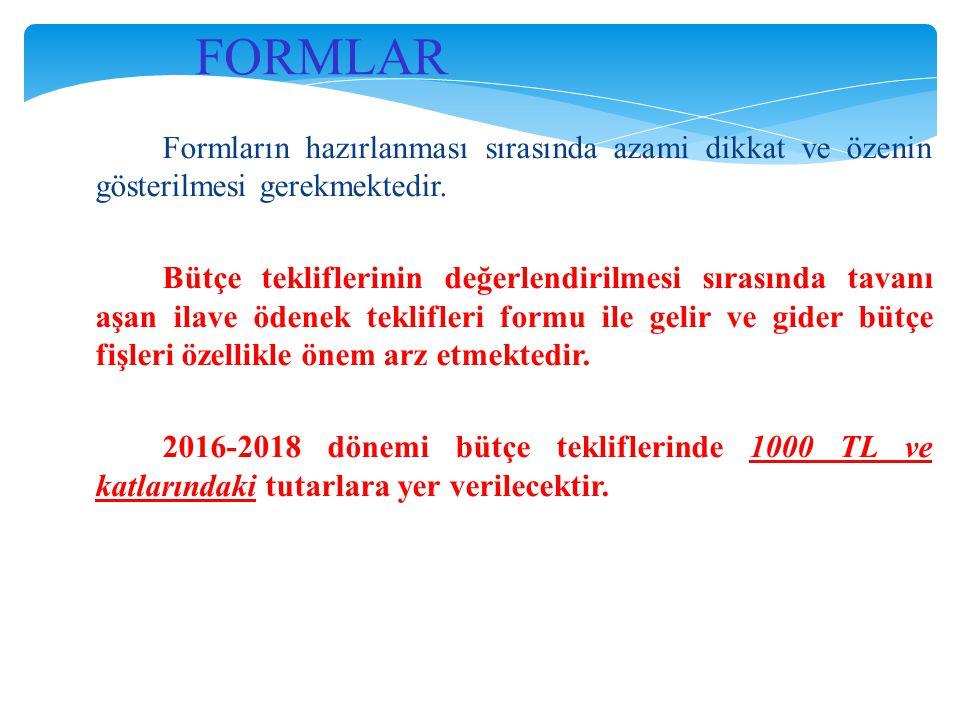 FORMLAR Formların hazırlanması sırasında azami dikkat ve özenin gösterilmesi gerekmektedir.
