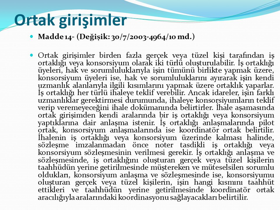 Ortak girişimler Madde 14- (Değişik: 30/7/2003-4964/10 md.)