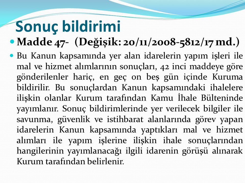 Sonuç bildirimi Madde 47- (Değişik: 20/11/2008-5812/17 md.)
