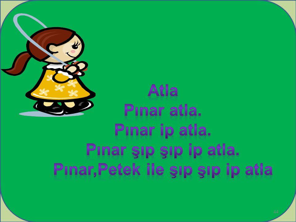 Pınar,Petek ile şıp şıp ip atla