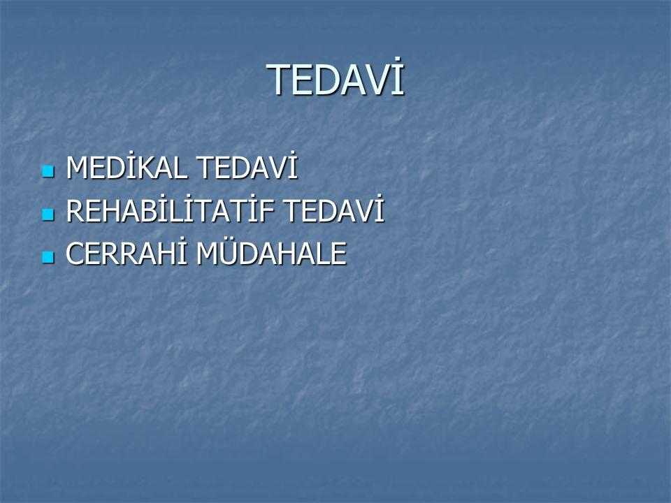 TEDAVİ MEDİKAL TEDAVİ REHABİLİTATİF TEDAVİ CERRAHİ MÜDAHALE