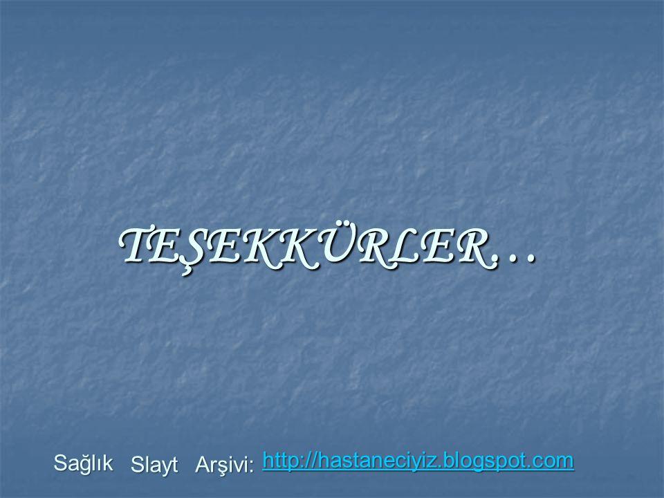 TEŞEKKÜRLER… Sağlık http://hastaneciyiz.blogspot.com Slayt Arşivi: