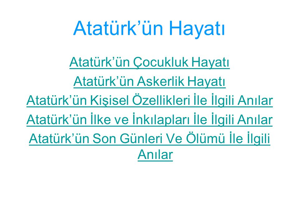 Atatürk'ün Hayatı Atatürk'ün Çocukluk Hayatı