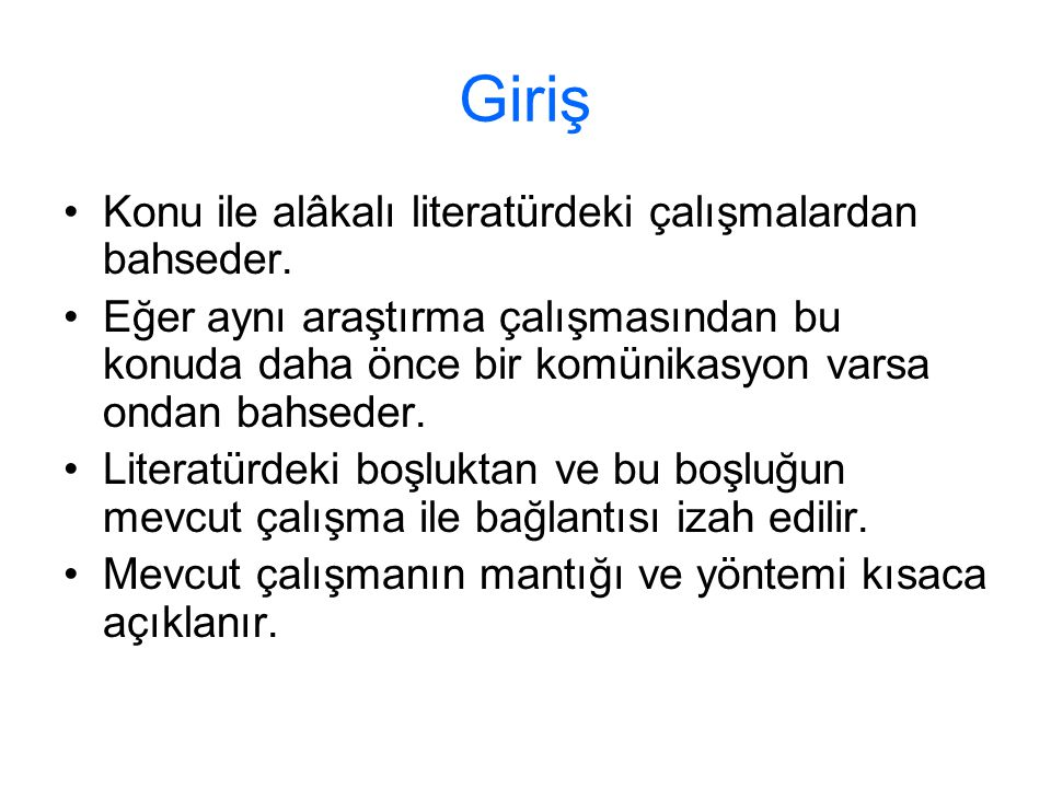 Giriş Konu ile alâkalı literatürdeki çalışmalardan bahseder.