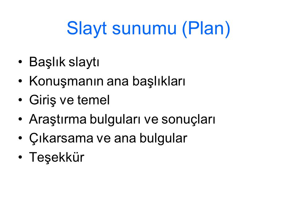Slayt sunumu (Plan) Başlık slaytı Konuşmanın ana başlıkları