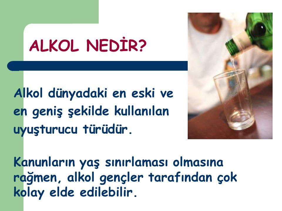 ALKOL NEDİR en geniş şekilde kullanılan uyuşturucu türüdür.