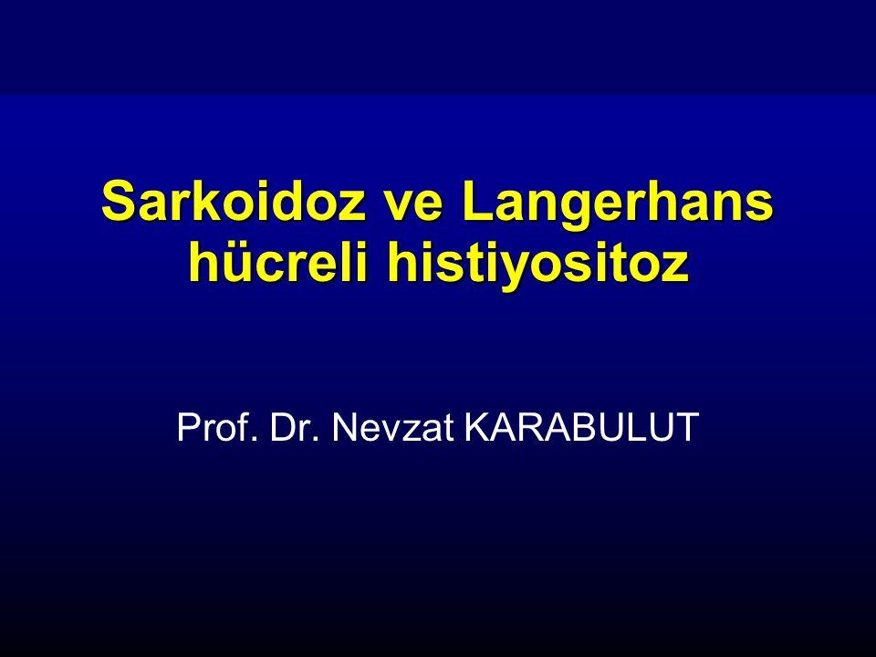 Sarkoidoz ve Langerhans hücreli histiyositoz