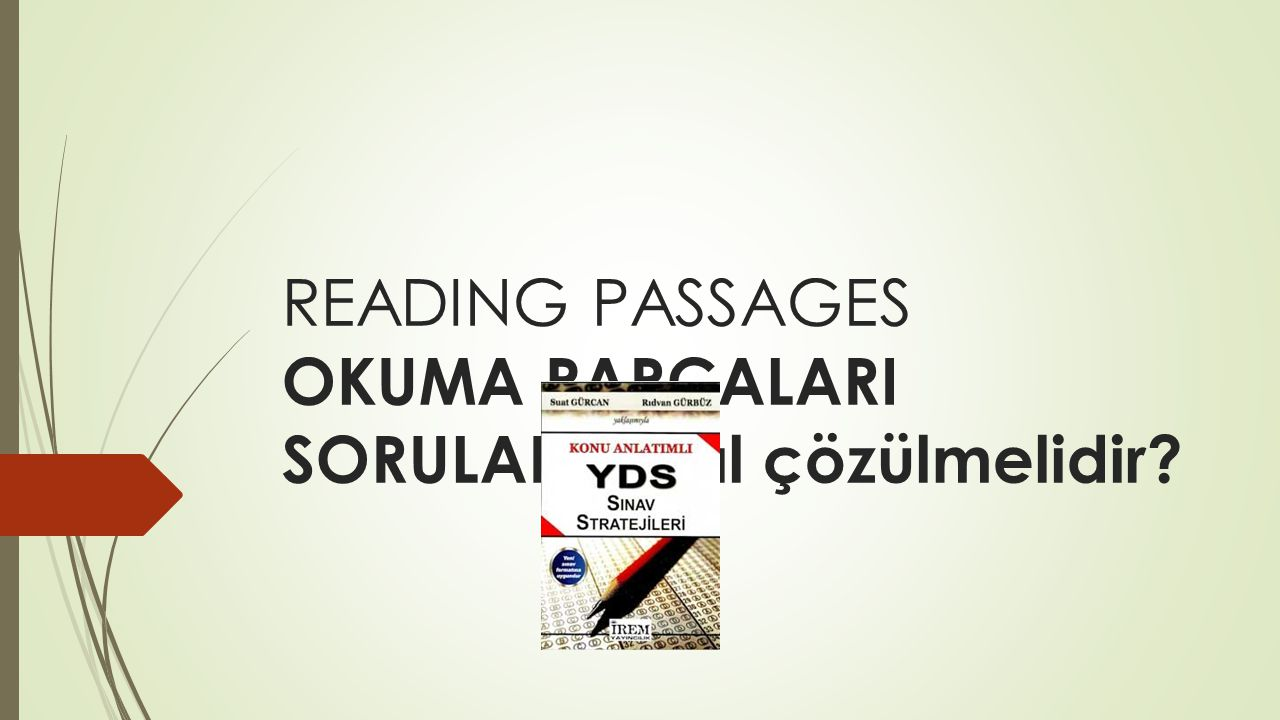 READING PASSAGES OKUMA PARÇALARI SORULARI nasıl çözülmelidir