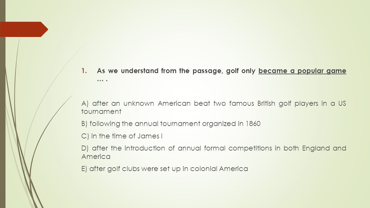 As we understand from the passage, golf only became a popular game … .