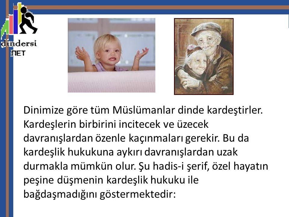 Dinimize göre tüm Müslümanlar dinde kardeştirler