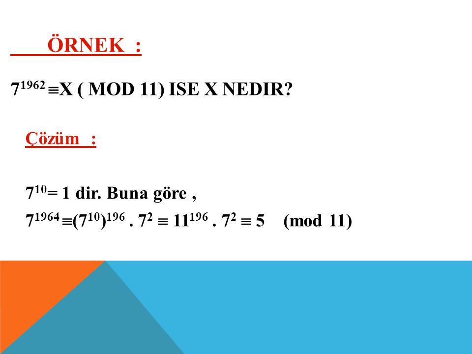 Örnek : 71962 x ( mod 11) ise x nedir