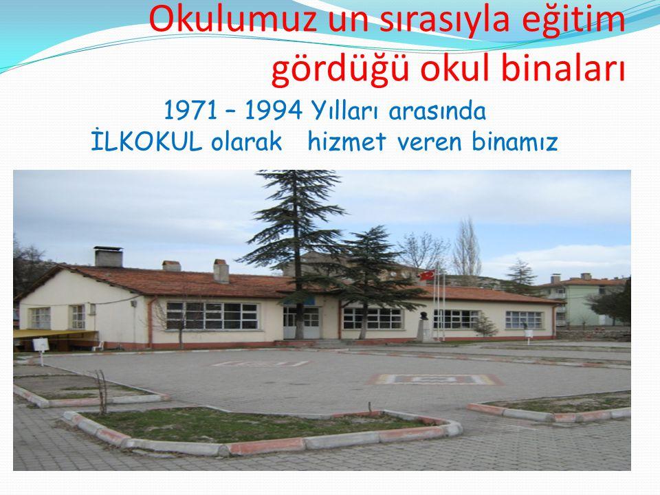 Okulumuz un sırasıyla eğitim gördüğü okul binaları