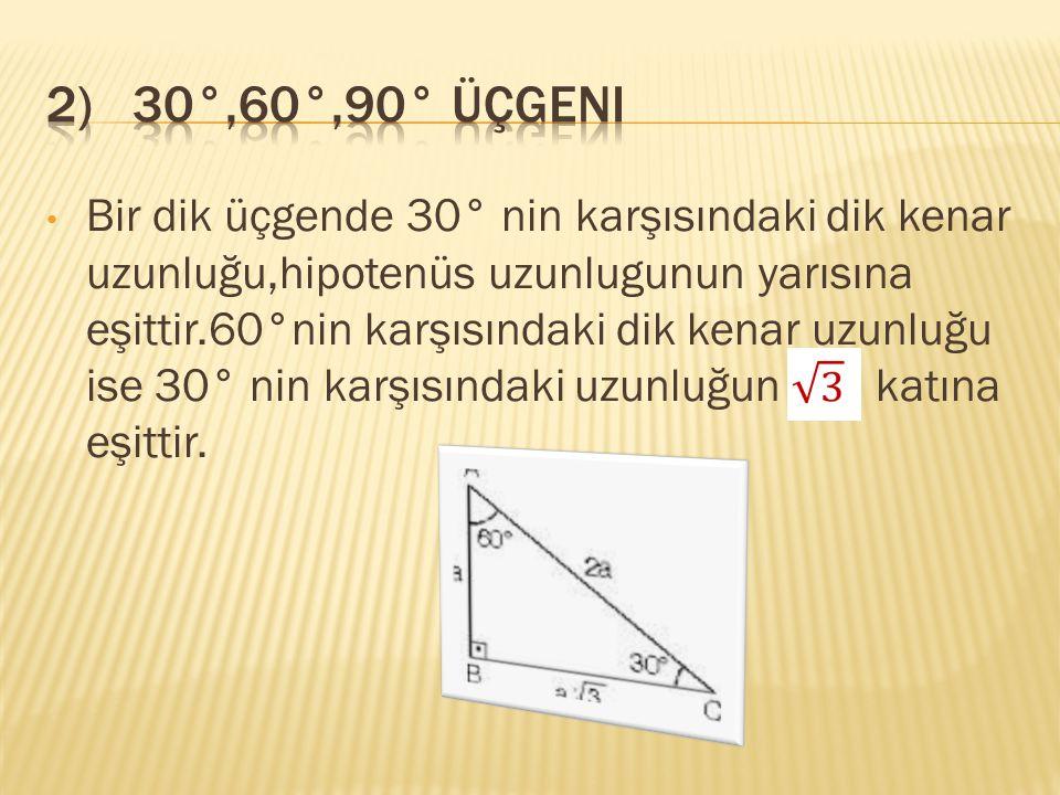 2) 30°,60°,90° üçgeni