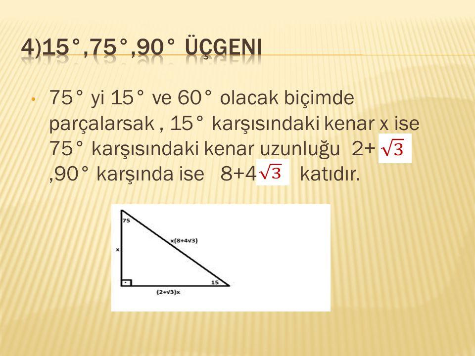 4)15°,75°,90° üçgeni