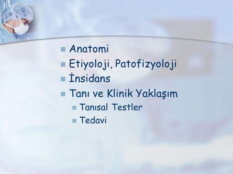 Etiyoloji, Patofizyoloji İnsidans Tanı ve Klinik Yaklaşım