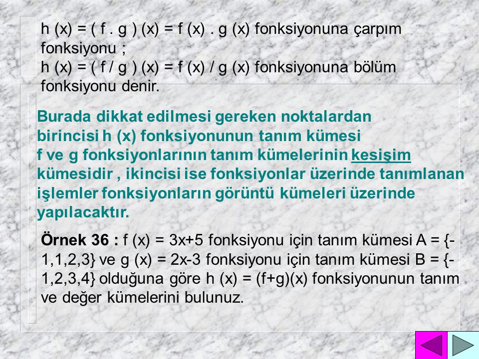 h (x) = ( f . g ) (x) = f (x) . g (x) fonksiyonuna çarpım fonksiyonu ;