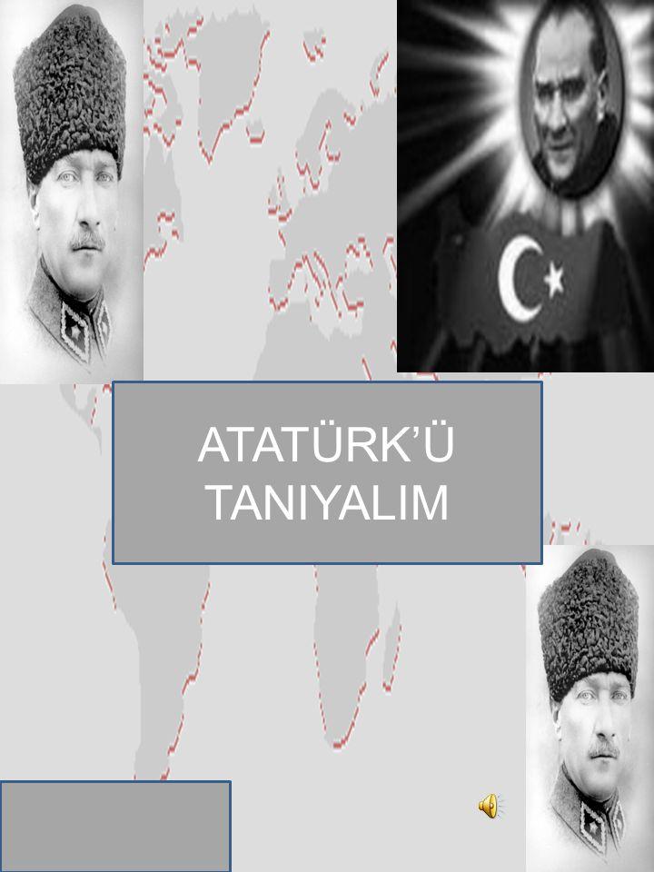 ATATÜRK'Ü TANIYALIM Ayten IŞILDAĞ