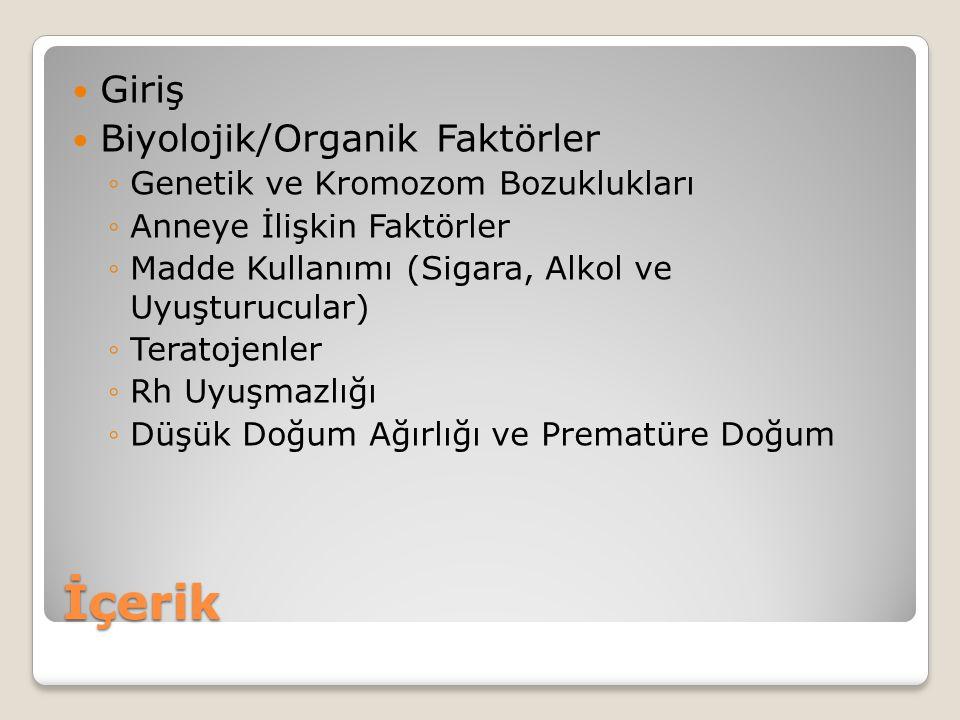 İçerik Giriş Biyolojik/Organik Faktörler