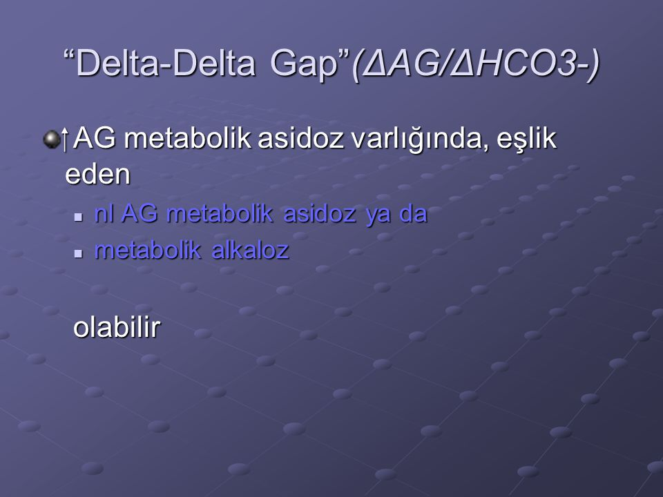 Delta-Delta Gap (ΔAG/ΔHCO3-)