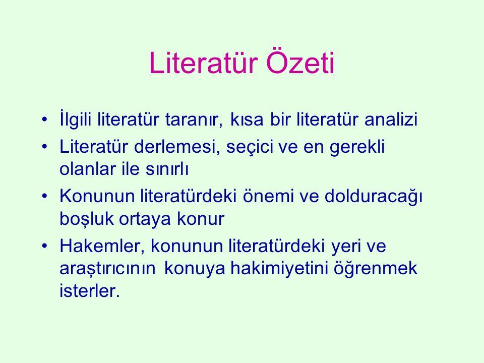 Literatür Özeti İlgili literatür taranır, kısa bir literatür analizi