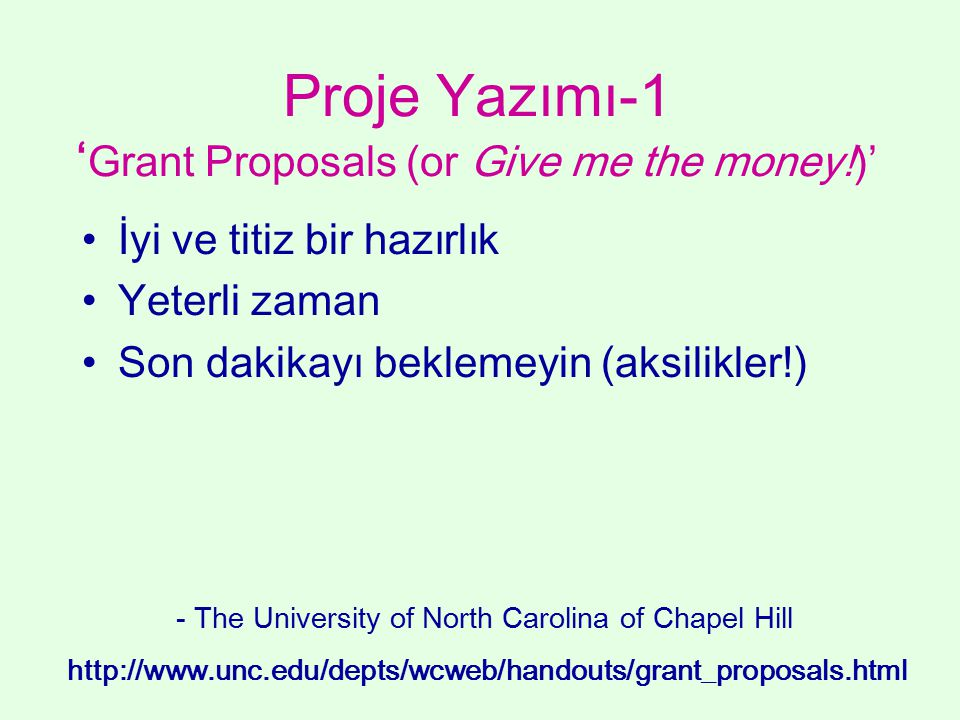 Proje Yazımı-1 'Grant Proposals (or Give me the money!)'