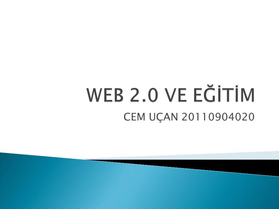 WEB 2.0 VE EĞİTİM CEM UÇAN 20110904020