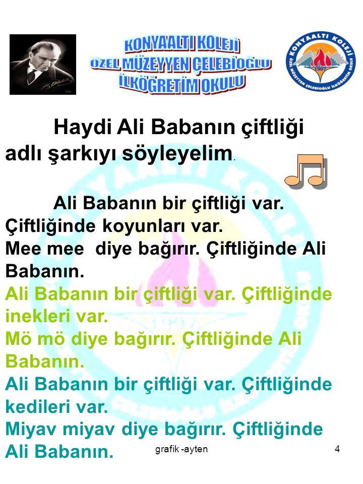 Haydi Ali Babanın çiftliği adlı şarkıyı söyleyelim.