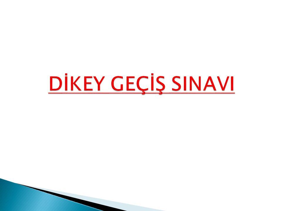 DİKEY GEÇİŞ SINAVI