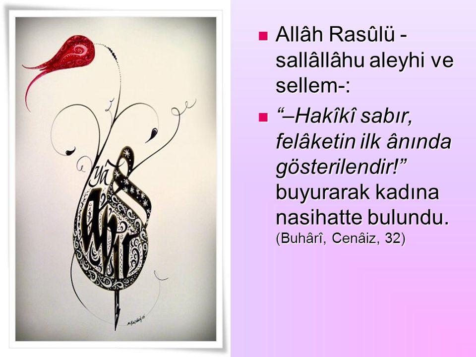 Allâh Rasûlü -sallâllâhu aleyhi ve sellem-: