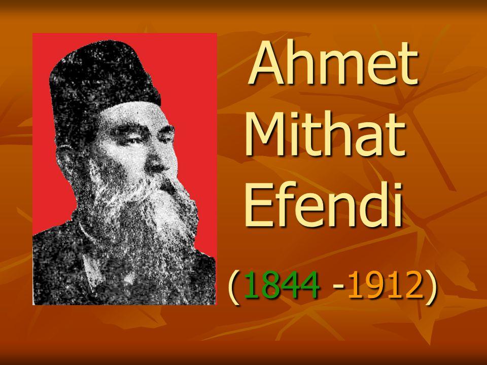 Ahmet Mithat Efendi (1844 -1912)