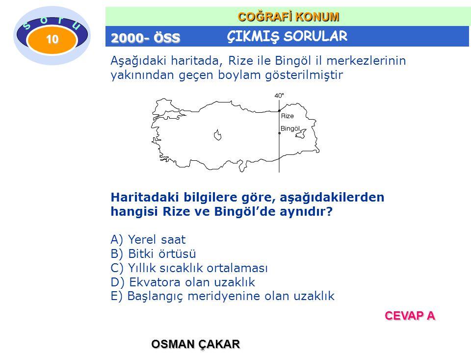 2000- ÖSS Aşağıdaki haritada, Rize ile Bingöl il merkezlerinin yakınından geçen boylam gösterilmiştir.