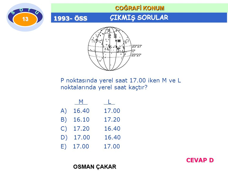 1993- ÖSS P noktasında yerel saat 17.00 iken M ve L noktalarında yerel saat kaçtır M L