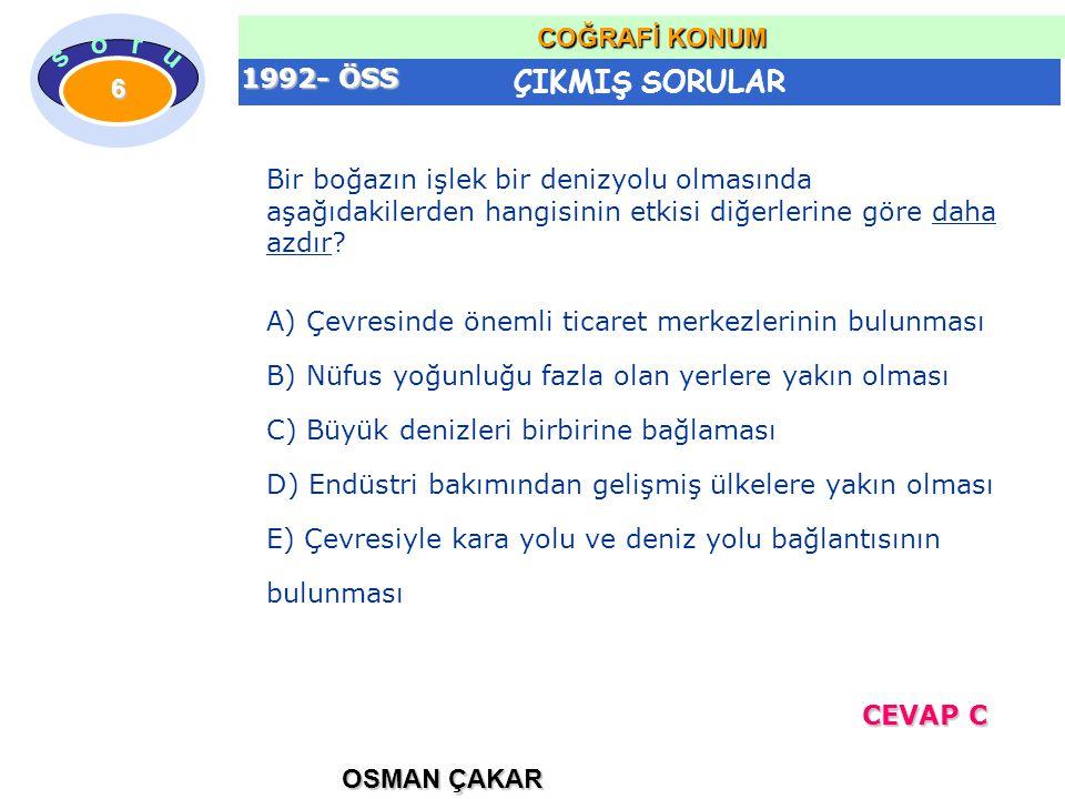 1992- ÖSS Bir boğazın işlek bir denizyolu olmasında aşağıdakilerden hangisinin etkisi diğerlerine göre daha azdır