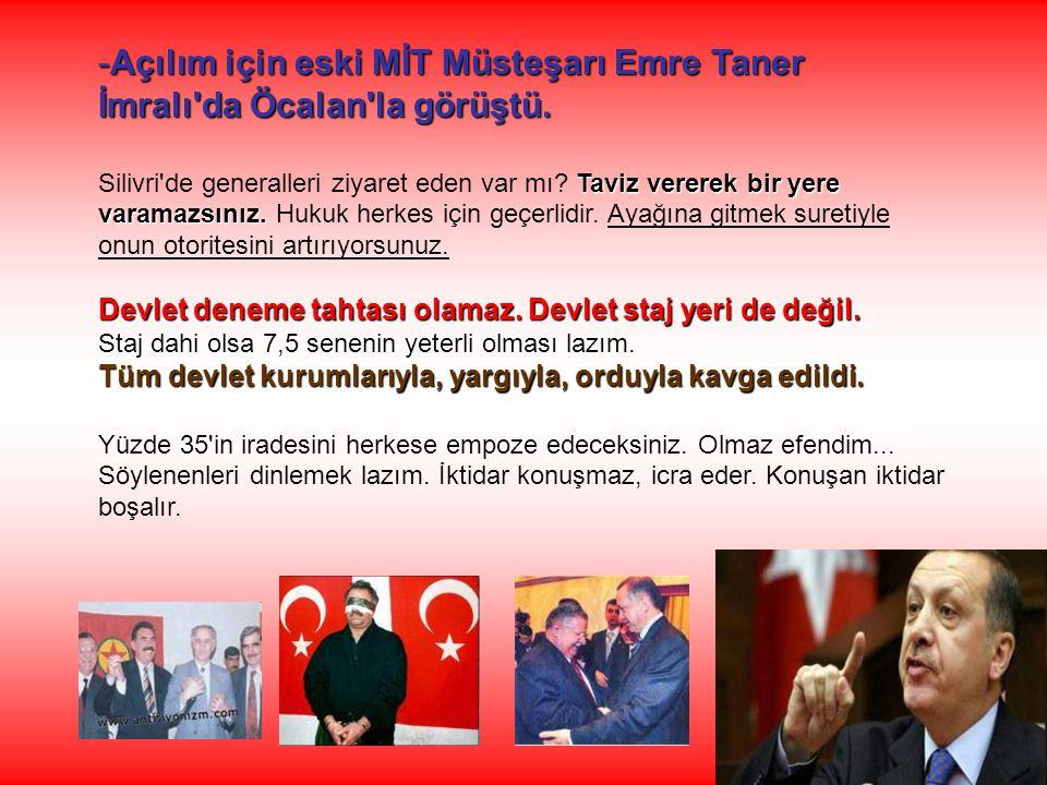 Açılım için eski MİT Müsteşarı Emre Taner İmralı da Öcalan la görüştü.