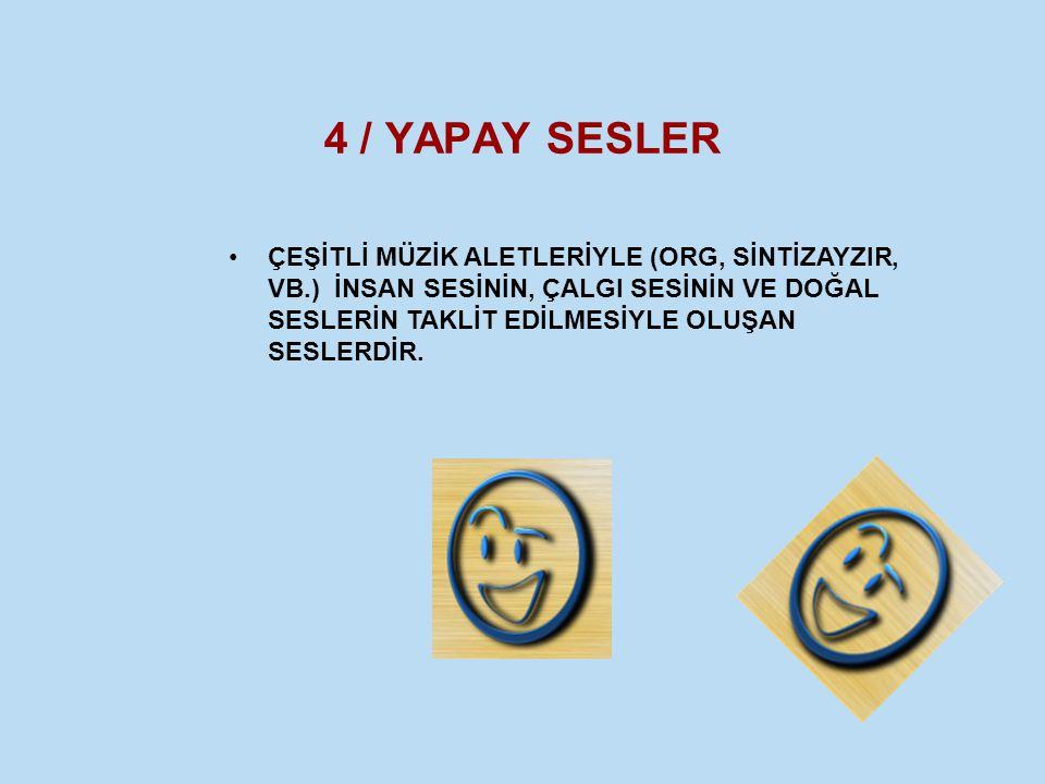 4 / YAPAY SESLER