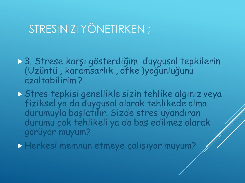 Stresinizi Yönetirken ;