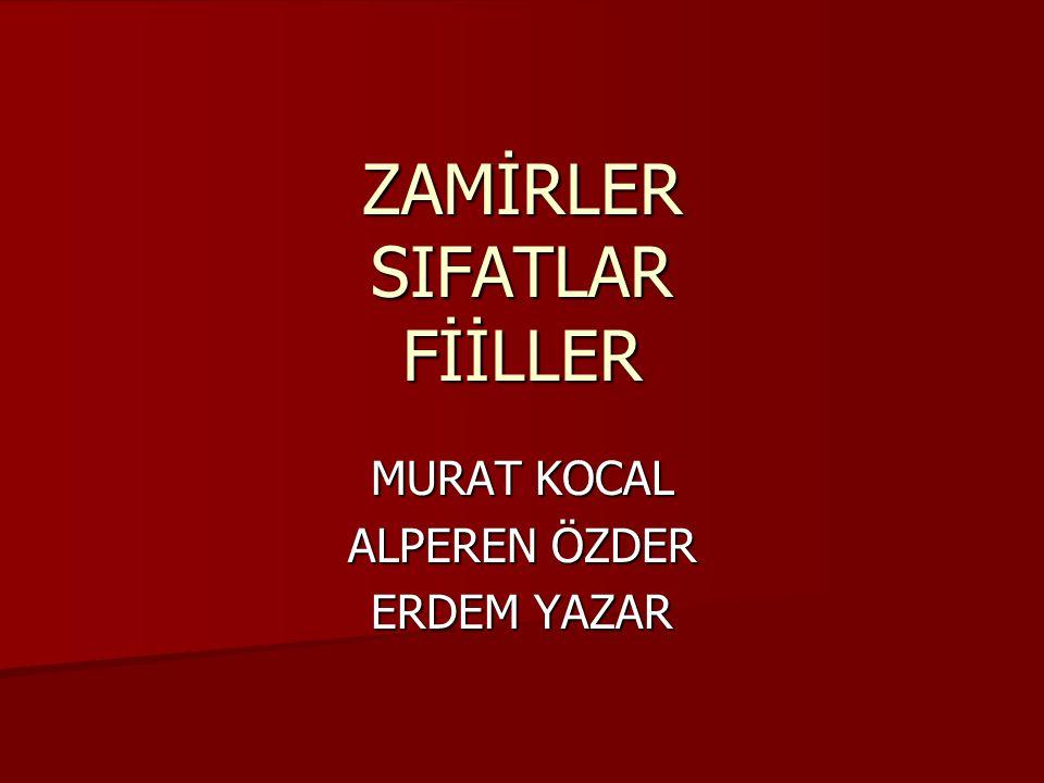 ZAMİRLER SIFATLAR FİİLLER