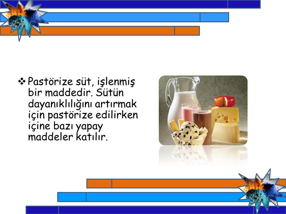 Pastörize süt, işlenmiş bir maddedir