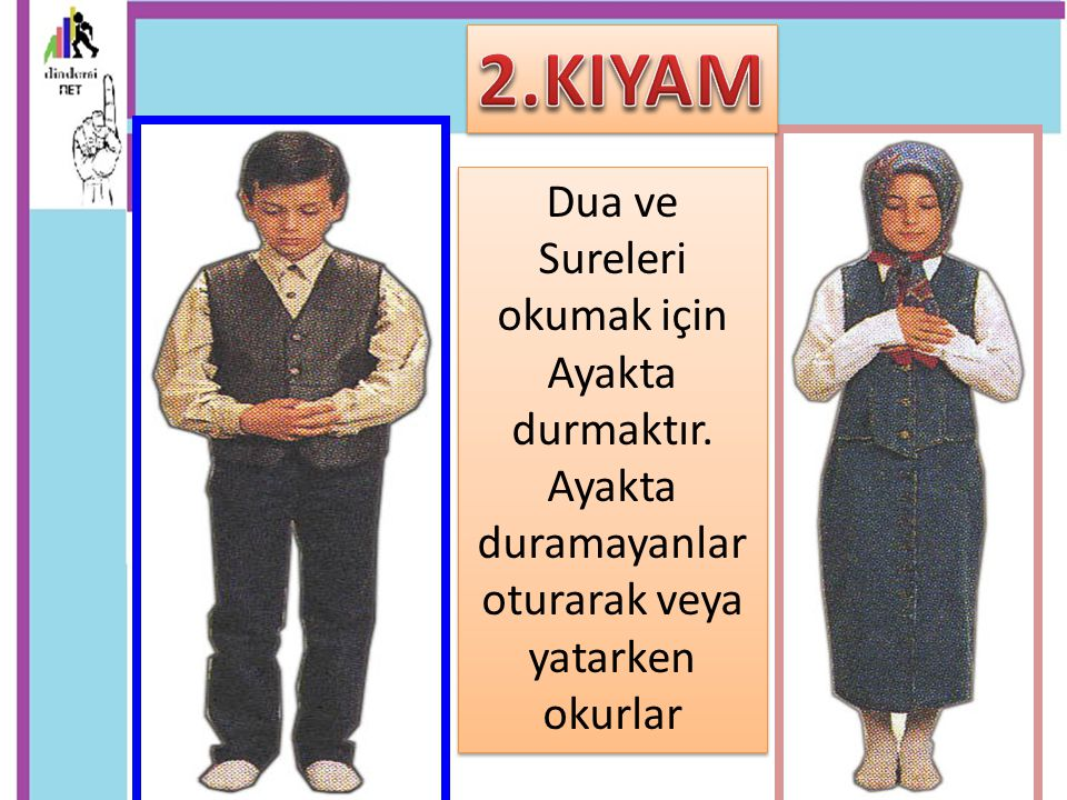 2.KIYAM Dua ve Sureleri okumak için Ayakta durmaktır.