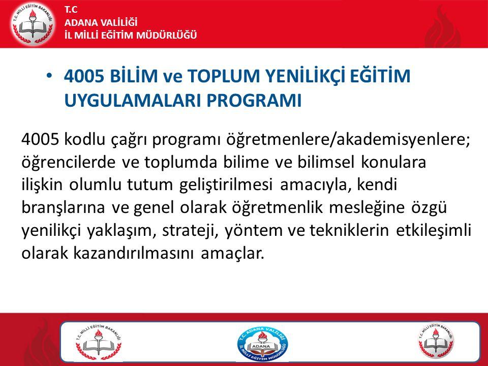 4005 BİLİM ve TOPLUM YENİLİKÇİ EĞİTİM UYGULAMALARI PROGRAMI