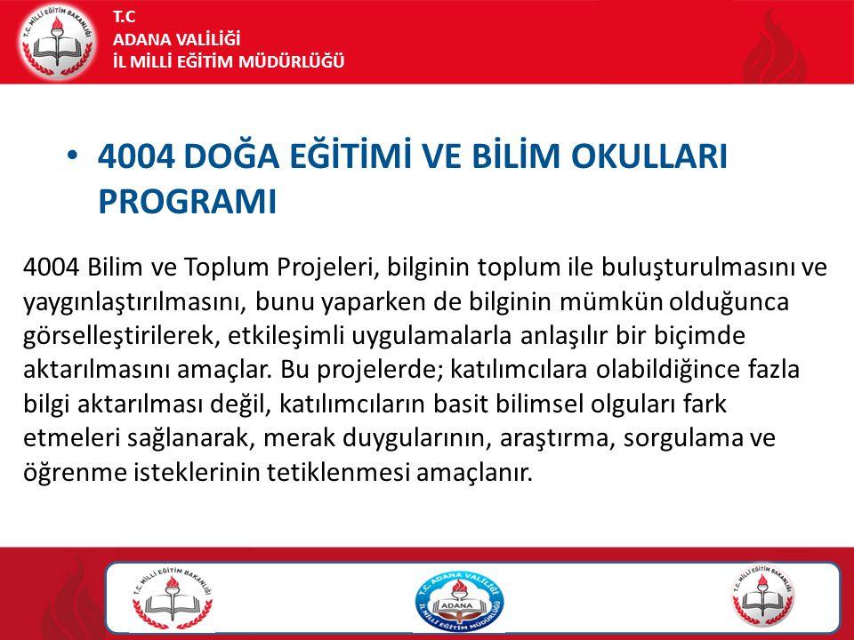 4004 DOĞA EĞİTİMİ VE BİLİM OKULLARI PROGRAMI