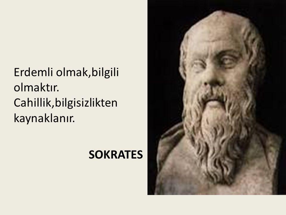 Erdemli olmak,bilgili olmaktır. Cahillik,bilgisizlikten kaynaklanır
