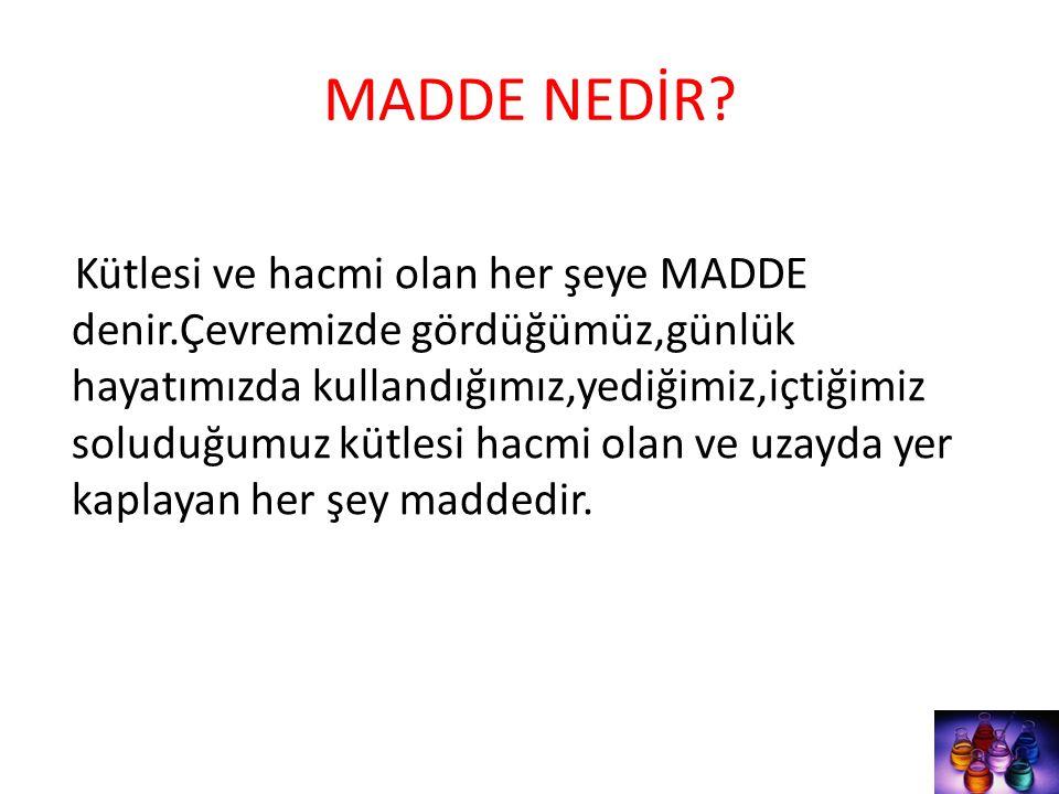 MADDE NEDİR