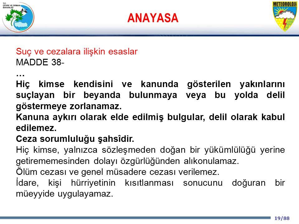 ANAYASA Suç ve cezalara ilişkin esaslar MADDE 38- …