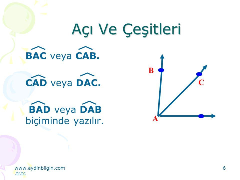 Açı Ve Çeşitleri BAC veya CAB. CAD veya DAC.