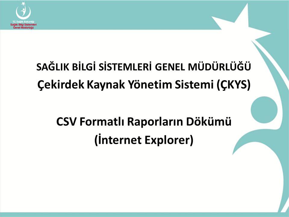 Çekirdek Kaynak Yönetim Sistemi (ÇKYS) CSV Formatlı Raporların Dökümü