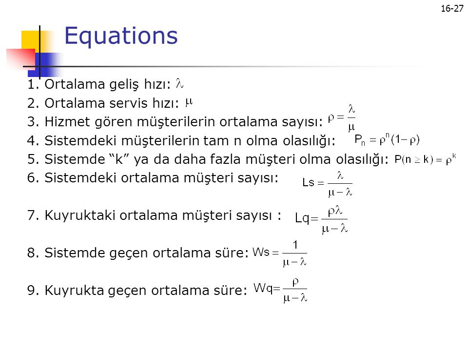 Equations 1. Ortalama geliş hızı: 2. Ortalama servis hızı: