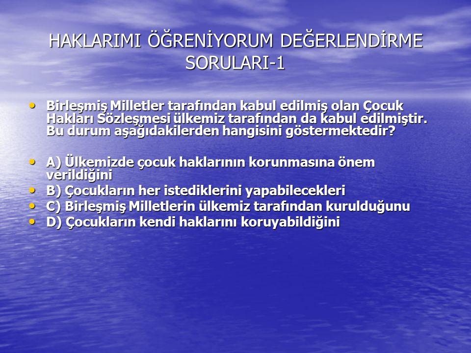 HAKLARIMI ÖĞRENİYORUM DEĞERLENDİRME SORULARI-1