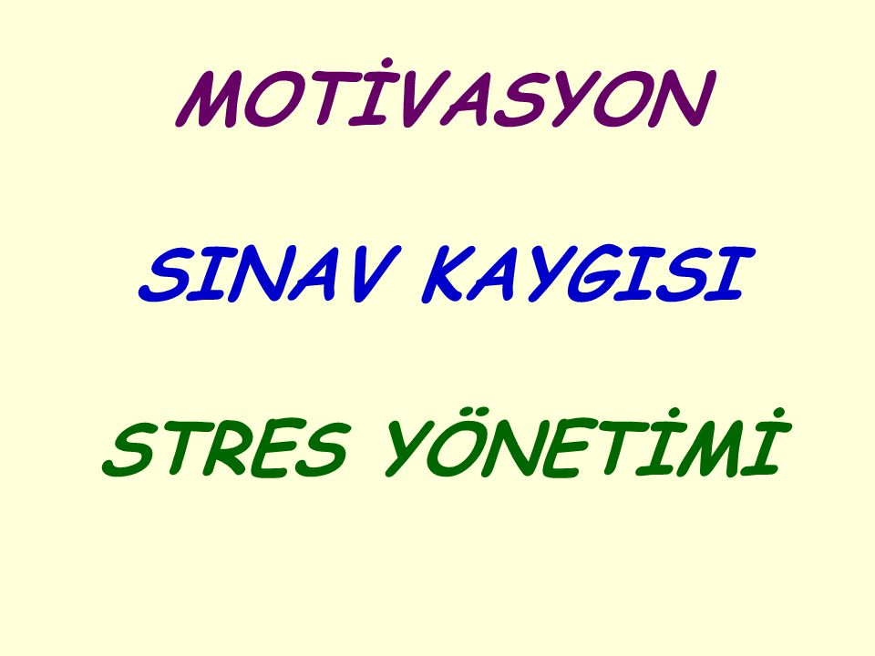 MOTİVASYON SINAV KAYGISI STRES YÖNETİMİ