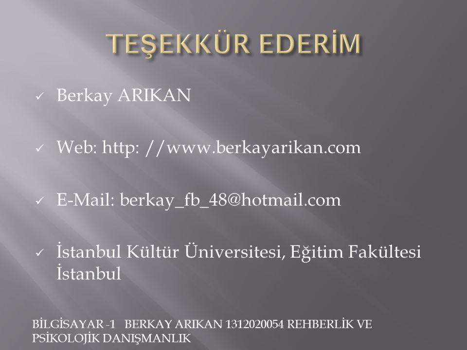 TEŞEKKÜR EDERİM Berkay ARIKAN Web: http: //www.berkayarikan.com